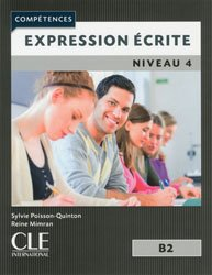 Dernières parutions dans Compétences, Expression écrite niveau 4 B2
