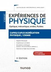 Dernières parutions dans Je prépare, Expériences de physique - Optique, mécanique, fluides, acoustique - 5e éd.