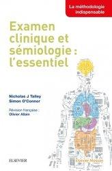 Dernières parutions sur Sémiologie - Examen clinique - Diagnostics, Examen clinique et sémiologie : l'essentiel
