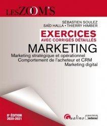 Dernières parutions dans Les Zoom's, Exercices avec corrigés detaillés marketing. Marketing stratégique, comportement de l'acheteur et gestion de relation client, 8e édition