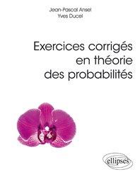 Dernières parutions sur Probabilités, Exercices corrigés en théorie des probabilités