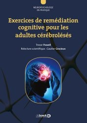 Souvent acheté avec Rééducation sensitive des douleurs neuropathiques, le Exercices de remédiation cognitive