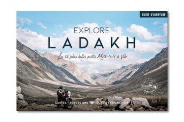 Dernières parutions sur Guides Inde, Explore Ladakh, les 12 plus belles pistes moto, 4x4 et vélo. Guide de voyage Inde