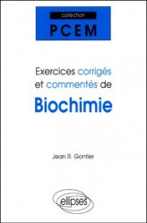 Souvent acheté avec Éléments de biostatistiques, le Exercices corrigés et commentés de biochimie