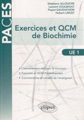Souvent acheté avec 900 QCM de biologie cellulaire, histologie et embryologie UE2, le Exercices et QCM de Biochimie