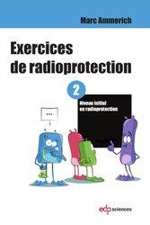 Dernières parutions sur Physique atomique et nucléaire, Exercices de radioprotection Tome 2