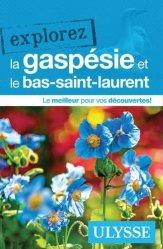 Dernières parutions sur Guides Canada et Québec, Explorez la Gaspésie et le bas-saint-Laurent