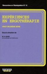 Dernières parutions dans Rencontres en réadaptation, Expériences en ergothérapie Vingt deuxième série
