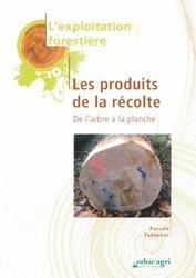 Souvent acheté avec Guide de dendrologie, le Exploitation forestière  Les produits de la récolte