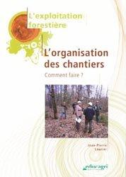 Souvent acheté avec Le bois dans les équipements de loisirs de plein air, le Exploitation forestière - L'organisation des chantiers