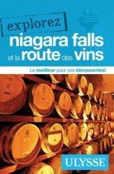 Dernières parutions dans Explorez, Explorez Niagara Falls et la route des vins