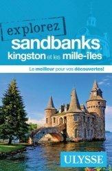 Dernières parutions sur Guides Canada et Québec, Explorez Sandbanks, Kingston et les Mille-îles