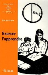 Dernières parutions dans Le monde du verbe, Exercer l'apprendre