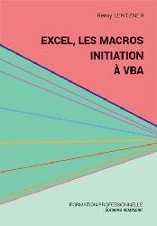 Dernières parutions dans Informatique du quotidien, Excel, les macros, initiation à VBA