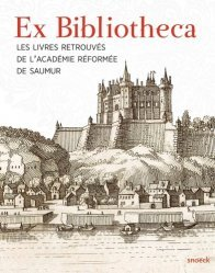 Dernières parutions dans Beaux arts, Ex Bibliotheca. Les livres retrouvés de l'Académie protestantes de Saumur