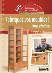 Dernières parutions sur Menuiserie - Ebenisterie, Fabriquez vos meubles ! Une vitrine, DVD + guide