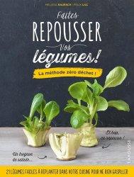 Dernières parutions sur Les légumes, Faîtes repousser vos légumes !