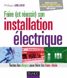 Souvent acheté avec Formulaire pratique pour les techniciens des métiers du bois, le Faire (et réussir) son installation électrique