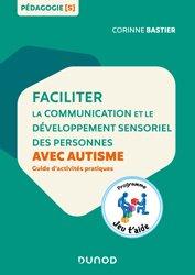 Dernières parutions sur Pratique professionnelle orthophonie, Faciliter la communication et le développement sensoriel des personnes avec autisme