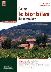 Souvent acheté avec Cabanons à vivre rêveries, écologie et conseils, le Faire le bio-bilan de sa maison