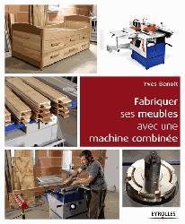 Souvent acheté avec Je découvre ma combinée à bois Tome 1, le Fabriquer ses meubles avec une machine à bois combinée