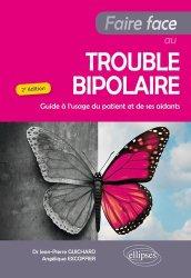 Dernières parutions sur Troubles bipolaires - TOC, Faire face au Trouble bipolaire