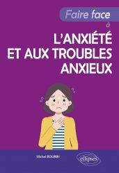 Dernières parutions sur Réussite personnelle, Faire face à l'anxiété et aux troubles anxieux