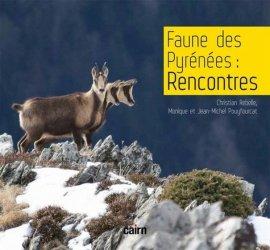 Dernières parutions sur Faune, Faune des Pyrénées : Rencontres