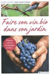 Dernières parutions dans Conseils d'expert, Faire son vin bio dans son jardin