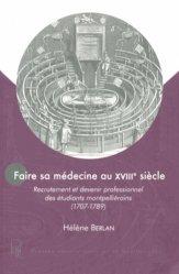 Dernières parutions dans Histoire et sociétés, Faire sa médecine au XVIIIe siècle