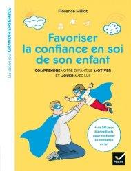 Dernières parutions sur Le développement de l'enfant, Favoriser la confiance en soi de son enfant