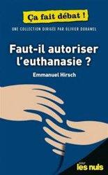 Dernières parutions sur Ethique et bioéthique, Faut-il autoriser l'euthanasie ?
