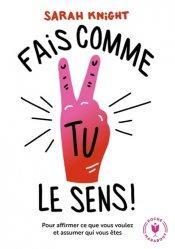 Dernières parutions dans Poche Marabout Ta vie... en mieux !, Fais comme tu le sens !