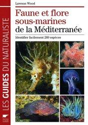 Souvent acheté avec Guide de la faune et de la flore du littoral Manche-Atlantique, le Faune et flore sous-marines de la Méditerranée