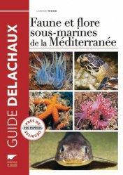 Souvent acheté avec Découvrir la vie sous-marine, le Faune et flore sous-marines de la Méditerranée