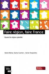 Dernières parutions sur Immobilier et droit de la construction, Faire région, faire France