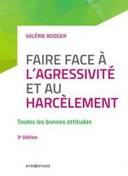 Dernières parutions sur Santé-Bien-être, Faire face à l'agressivité et au harcèlement - 3e éd.