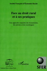 Dernières parutions dans Droit et Espace Rural, Face au droit rural et à ses pratiques. Une approche conjointe des économistes, des juristes et des sociologues
