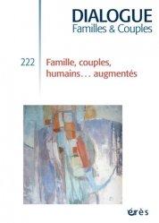 Dernières parutions dans Dialogue, Familles, couples, humains... augmentés