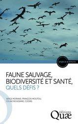 Dernières parutions dans Enjeux sciences, Faune sauvage, biodiversité et santé, quels défis ?