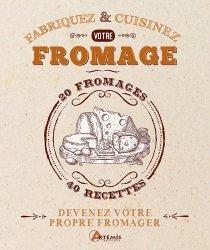 Dernières parutions sur Fromages, Fabriquez & Cuisinez votre fromage