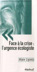Dernières parutions dans Conversations pour demain, Face à la crise : l'urgence écologiste