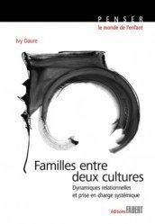Dernières parutions sur Thérapies systémiques, Familles entre deux cultures. Dynamiques relationnelles et prise en charge systémique