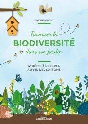 Dernières parutions sur Jardinage biologique - Biodynamie, Favoriser la biodiversité dans son jardin