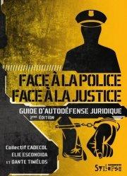 Dernières parutions dans Arguments et mouvements, Face à la police / Face à la justice. Guide d'autodéfense juridique, 2e édition