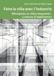 Dernières parutions sur Architecture - Urbanisme, Faire la ville avec l'industrie