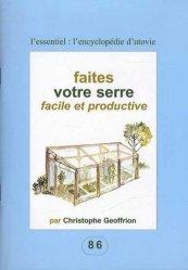 Dernières parutions sur Floriculture - Pépinière, Faites votre serre facile et productive