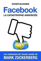 Dernières parutions sur Internet, Facebook, la catastrophe annoncée