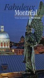 Dernières parutions dans Guide de Voyage, Fabuleux Montréal. Vivez la passion de Montréal !