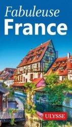 Dernières parutions sur Voyage en France, Fabuleuse France